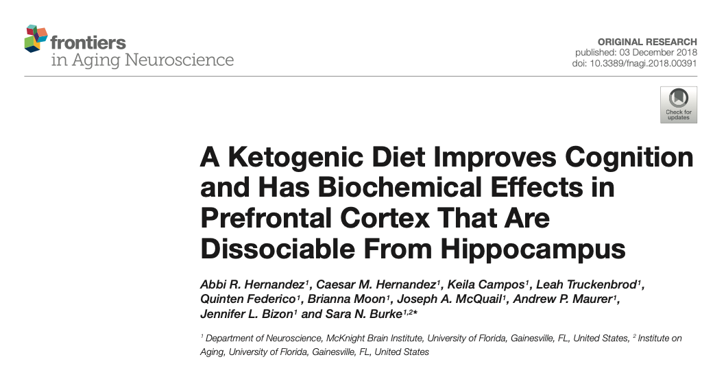 The ketogenic diet improves cognition and has biochemical effects the prefrontal cortex at are dissociable from hippocampus - Ketogenic Diet improves Cognition