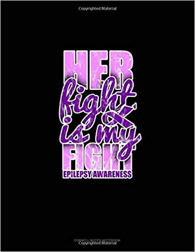 Her Fight Is My Fight Epilepsy Awareness: Cornell Notes Notebook -